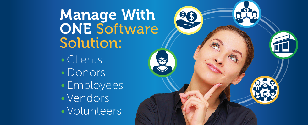 Manage With One Software Solution: Clients,Donors, Employees, Vendors, Volunteers